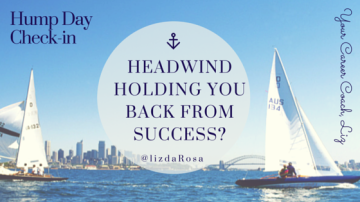 Don't Let the Headwind Stop YOU From Achieving Your Goals!