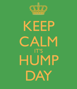 Stay Calm - It's Hump Day Folks!